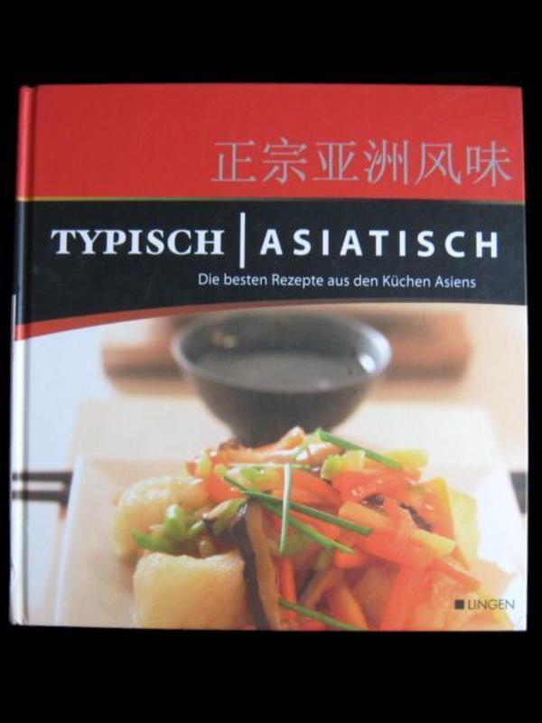 kochbuch typisch asiatisch die besten rezepte aus den k chen asiens in niddatal fach und. Black Bedroom Furniture Sets. Home Design Ideas