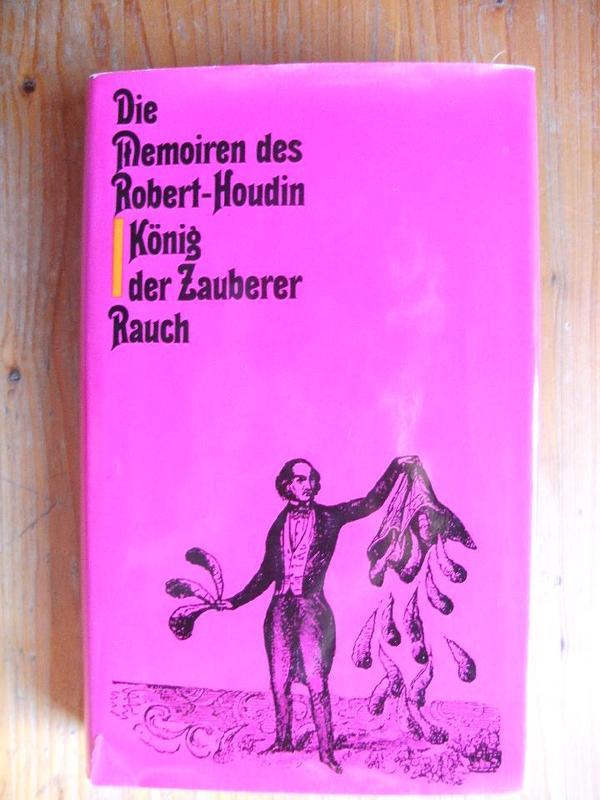 ADRION ALEXANDER - MEMOIREN - ROBERT HOUDIN - ZAUBEREI - MAGIE - Fürth Nordstadt - Angeboten wird das Buch von Alexander Adrion: DIE MEMOIREN DES ROBERT-HOUDIN - KÖNIG DER ZAUBERER (Rauch-Verlag; gebunden; 360 Seiten; viele historische Holzschnitte; Umschlag etwas lädiert). Enthält auch sechzehn Experimente Robert- - Fürth Nordstadt