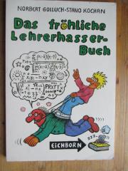 GOLLOCH - KOCHAN - DAS FRÖHLICHE LEHRERHASSERBUCH