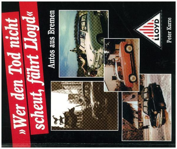Lloyd Buch auf CD - Berlin Wittenau - Lloyd ein schönes Erinnerungsbuch vom Lloyd ein Auto das in den 50igern Jahren in der alten Bundesrepubik in Bremen gebaut wurde. Der Lloyd war meistens das erste Auto des so zu sagenden kleinen Mannes des aufstrebenden deutschen Wirtsc - Berlin Wittenau